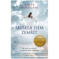 Musela jsem zemřít (Anita Moorjani)