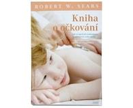 Kniha o očkování (Robert W. Sears)