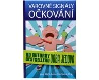 Varovné signály očkování (Prof. RNDr. Anna Strunecká, DrSc.)