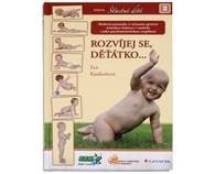 Rozvíjej se děťátko... (Eva Kiedroňová)