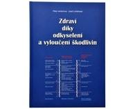 Zdraví díky odkyselení a vyloučení škodlivin (Dr.h.c. Jentschura Peter, Lohkämper Josef)